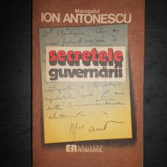 MARESALUL ION ANTONESCU - SECRETELE GUVERNARII - Istorie