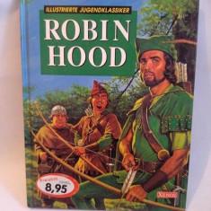 Carte pentru copii, in limba germana, Robin Hood, Illustrierte Jungenklassiker - Carte in germana