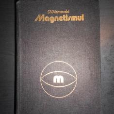 S. V. VONSOVSKI - MAGNETISMUL  {1981}