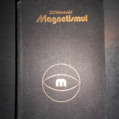 S. V. VONSOVSKI - MAGNETISMUL {1981} - Carte Fizica