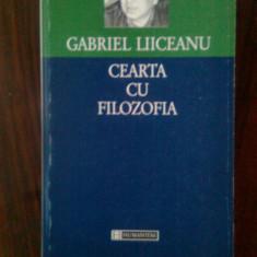 Gabriel Liiceanu - Cearta cu filozofia (Editura Humanitas, 1998) - Filosofie