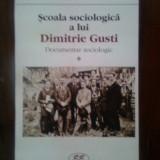 Marin Diaconu - Scoala sociologica a lui Dimitrie Gusti. Documentar sociologic - Carte Sociologie