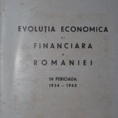 EVOLUTIA ECONOMICA SI FINANCIARA A ROMANIEI IN PERIOADA 1934 - 1943 - GH . M . DOBROVICI - Carte Drept comercial