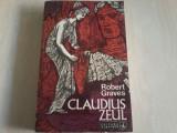 ROBERT GRAVES - CLAUDIUS ZEUL. Traducere N. Steinhardt