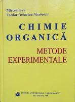 CHIMIE ORGANICA. Metode experimentale - Mircea Iovu, T. O. Nicolescu foto