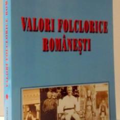 VALORI FOLCLORICE ROMANESTI de MIHAIL M. ROBEA, VOL II , 2013
