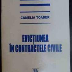 Evictiunea In Contractele Civile - Camelia Toader, 540425 - Carte Jurisprudenta