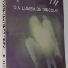 REVELATII DIN LUMEA DE DINCOLO de AUREL CONSTANTINESCU-SEVERIN - Carte ezoterism