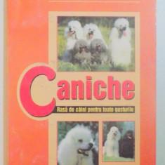 CANICHE , RASA DE CAINI PENRU TOATE GUSTURILE de IOAN BUD , AUREL MUSTE , ELIAN BUD , 2001