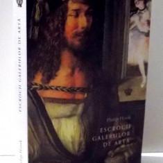 ESCROCII GALERIILOR DE ARTA de PHILIP HOOK, 2017 - Carte Istoria artei