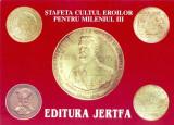 CP Z949 -STAFETA CULTUL EROILOR PENTRU MILENIUL III -EDITURA JERTFA -NECIRCULATA
