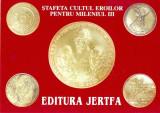 CP Z950 -STAFETA CULTUL EROILOR PENTRU MILENIUL III -EDITURA JERTFA -NECIRCULATA