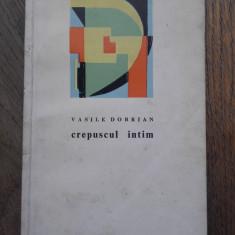 VASILE DOBRIAN(dedicatie/ semnatura) CREPUSCUL INTIM,editie princeps, 1968