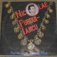 Vinyl/vinil Nicolae Furdui Iancu - Pentru Ochii Mandrei Mele,disc ca nou