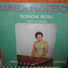MIRELA FLORESCU - XILOFON / XILOPHONE RECITAL  - DISC VINIL LP