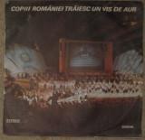 Vinyl Copiii României Trăiesc Un Vis De Aur ,ST-C.S. 0181,disc absolut nou, VINIL