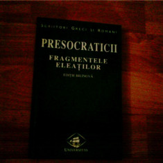 PRESOCRATICII- FRAGMENTELE ELEATILOR-XENOFANES-PARMENIDES-ZENON-MELISSOS - Carte Antologie