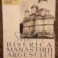 BISERICA MANASTIRII ARGESULUI - EMIL LAZARESCU - Carti Istoria bisericii