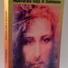 ADEVARATA VIATA IN DUMNEZEU de VASSULA RYDEN, 2007 - Carte ezoterism