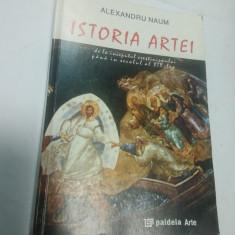 ISTORIA ARTEI - ALEXANDRU NAUM - Carte Istoria artei