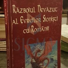 RAZBOIUL NEVAZUT AL EVREILOR SIONISTI CU ROMANII - CORNEL DAN NICULAE - Istorie