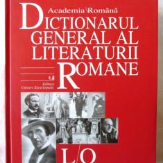 DICTIONARUL GENERAL AL LITERATURII ROMANE - LO, Vol. IV, 2005. Academia Romana