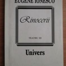 Rinocerii / Eugene Ionesco Ionescu Vol. 3 - Carte Teatru