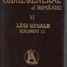 Hamangiu / CODUL GENERAL AL ROMANIEI, vol.VI : LEGI UZUALE - editie 1910 - Carte Istoria dreptului