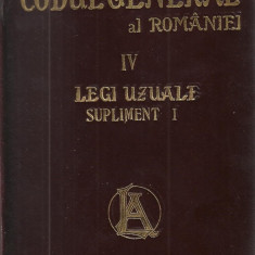 Hamangiu / CODUL GENERAL AL ROMANIEI, vol.IV : LEGI UZUALE - editie 1908 - Carte Istoria dreptului