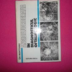 GH. MUNTEANU/ANGIOFLUOROGRAFIA IN DIAGNOSTICUL OFTALMOLOGIC - Carte Oftalmologie