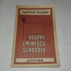 MIRCEA ELIADE - DESPRE EMINESCU SI HASDEU - Studiu literar