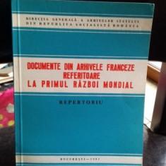 DOCUMENTE DIN ARHIVELE FRANCEZE REFERITOARE LA PRIMUL RAZBOI MONDIAL - Istorie