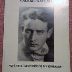 Studentul Valeriu Gafencu Sfantul Inchisorilor din Romania - Carte Istorie