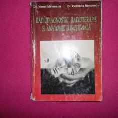 Radiodiagnostic, radioterapie si anatomie functionala-Viorel Mateescu - Carte Radiologie