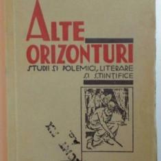 Alte orizonturi : studii si polemici literare si stiintifice / H. Sanielevici