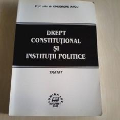 Gheorghe Iancu - DREPT CONSTITUTIONAL SI INSTITUTII POLITICE - Carte Drept constitutional