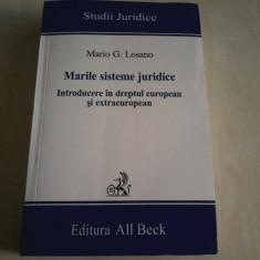 Mario G.Losan -Marile sisteme juridice. Introducere in dr european si extraeurop - Carte Drept comunitar