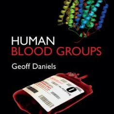 HUMAN BLOOD GROUPS Third Edition (Geoff Daniels )