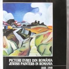 PICTORI EVREI DIN ROMANIA 1848-1948 - Amelia Pavel, 2003. Ed. bilingva rom-engl - Album Pictura