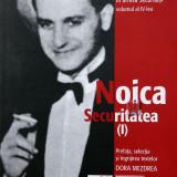 Noica și Securitatea, I, Dora Mezdrea, 2009
