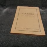 MANUAL ALGEBRA CLASA A VI A SI A VII 1955 - Carte Matematica