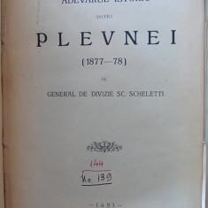 ADEVARUL ISTORIC ASUPRA PLEVNEI-(1877-1878)- general de divizie SCHELETTI- 1911 - Carte Editie princeps