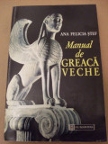 ANA FELICIA STEF - MANUAL DE GREACA VECHE (1996, 496 p.)