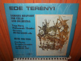 Cumpara ieftin - Y- EDE TERENYI - BAROQUE RHAPSODY FOR CELLO AND ORCHESTRA- DISC VINIL