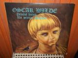 - Y- OSCAR WILDE - PRINTUL FERICIT / UN PRIETEN ADEVARAT - POVESTI - DISC VINIL