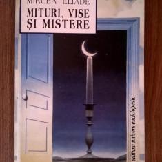 Mircea Eliade - Mituri, vise si mistere - Filosofie