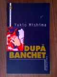 Yukio Mishima - Dupa banchet {Humanitas, 2000}