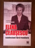 Violeta Nastasescu - Elena Ceausescu confesiuni fara frontiere