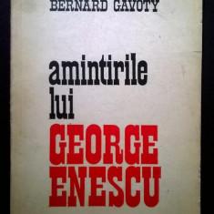 Bernard Gavoty – Amintirile lui George Enescu - Carte Arta muzicala