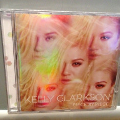 KELLY CLARKSON - PIECE BY PIECE (2015/SONY MUSIC) - CD ORIGINAL/Sigilat/Nou - Muzica Pop